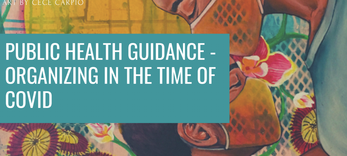 Public Health Guidance: Organizing in the time of COVID