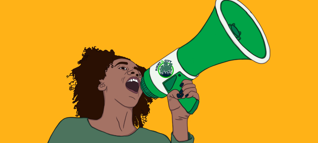 Illustration of a black woman in a green Homes For All shirt talking into a green Right To The City bullhorn. The woman is in front of a yellow background.